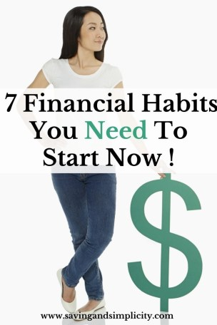 Are your finances all over the place? Are you in debt? Here are 7 financial habits that you need to start now to get your money in order.