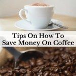 Tips On How To Save Money On Coffee