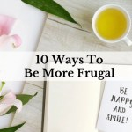 10 Ways To Be More Frugal