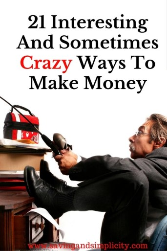 Did you know people will do ___ for money? Learn some of the 21 interesting and sometimes crazy ways people will make money. Number 6 & 19 are my favorite
