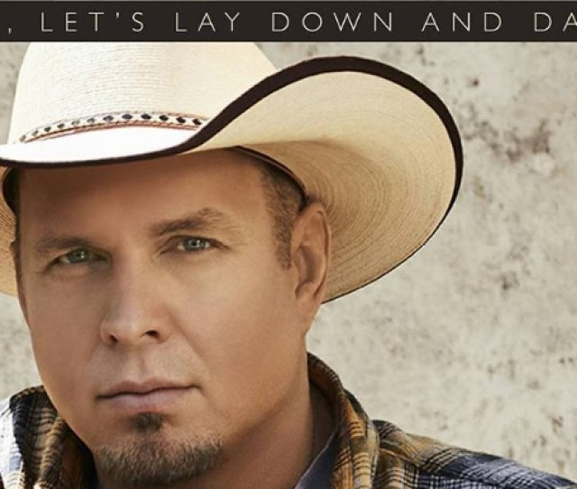 Garth Brooks Baby Lets Lay Down And Dance