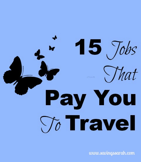 15 Jobs That Pay You to Travel