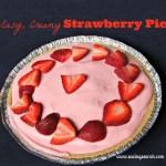 Easy, Creamy, Dreamy Strawberry Pie