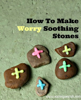 How to Make Worry Soothing Stones