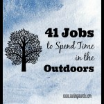 41 Jobs To Spend Time in the Outdoors
