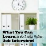What You Can Learn in Lobby Before Job Interview!