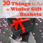 30 Things to Put in Winter Gift Baskets