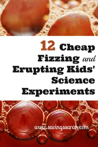 12 Cheap Fizzing and Erupting Kids' Science Experiments