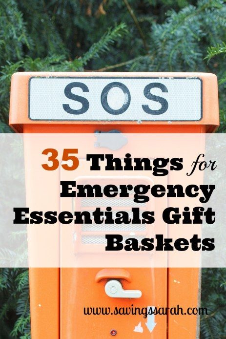 35 Things to Put In Emergency Essentials Gift Baskets