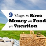 9 Ways to Save Money on Food On Vacation