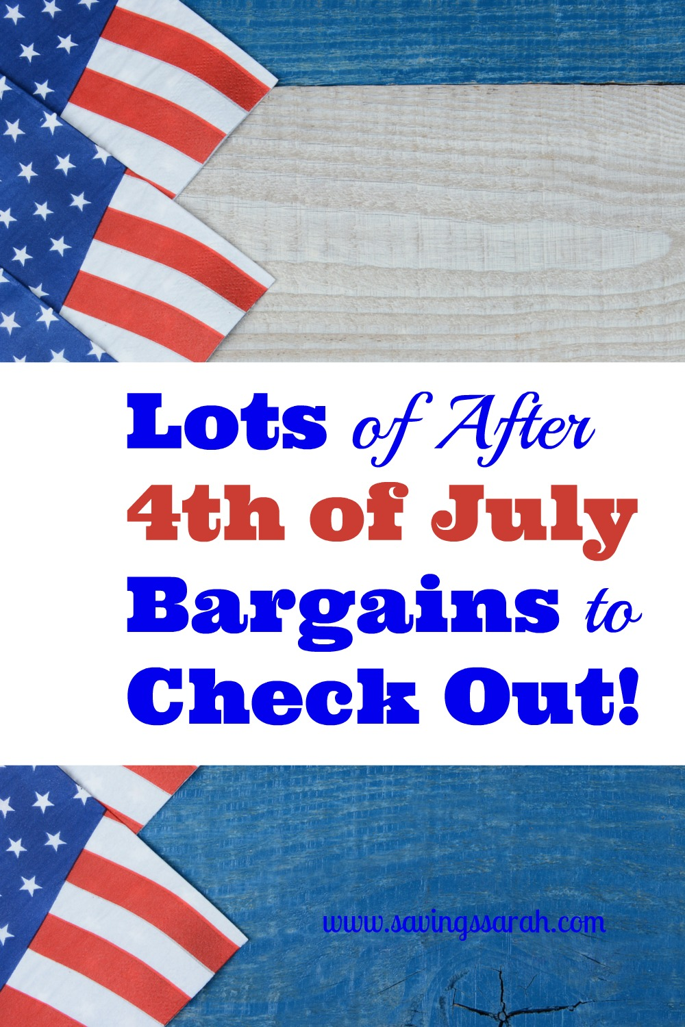 Lots of After 4th of July Bargains to Check Out!
