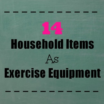 14 Household Items That Double As Exercise Equipment