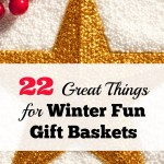 22 Great Things For Winter Fun Gift Baskets