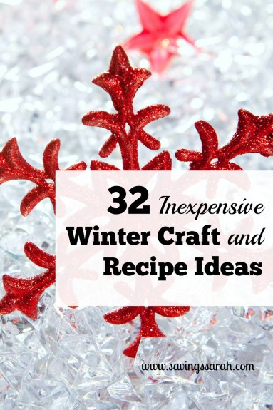 32 Creative, Inexpensive Winter Craft and Recipe Ideas