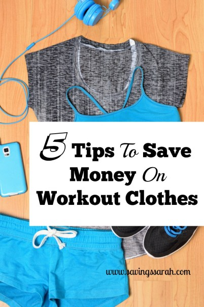 5 Tips to Save Money on Workout Clothes