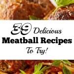 39 Meatball Recipes You Have to Give A Try