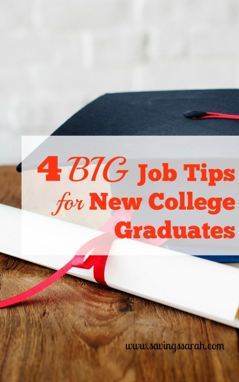 4 Big Job Tips for New College Graduates