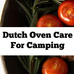 Dutch Oven Care For Camping