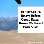 10 Things To Know Before Great Sand Dunes National Park Visit