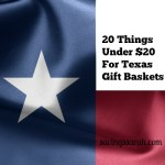 20 Things Under $20 To Give In Texas Gift Baskets