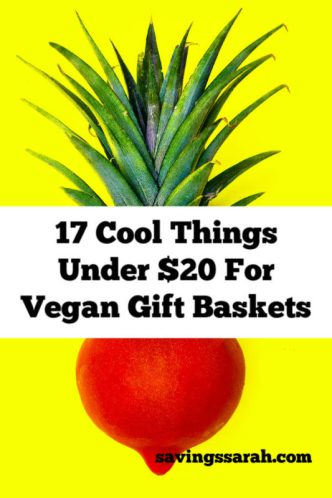 17 Cool Things Under $20 For Vegan Gift Baskets