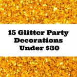 15 Glitter Party Decorations Under $30
