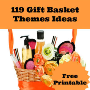 119 Gift Basket Themes Free Printable