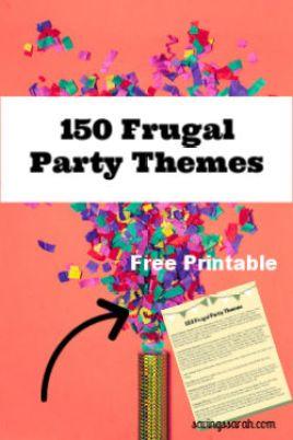 150 Frugal Party Themes Printable