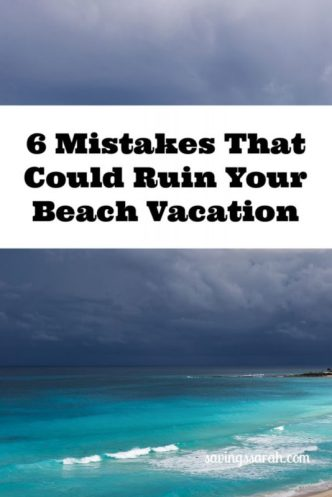 6 Mistakes That Could Ruin Your Beach Vacation