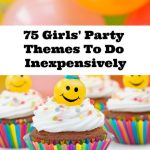 75 Girls' Party Themes To Do Inexpensively