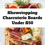 Showstopping Charcuterie Boards Under $50