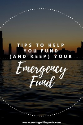 Tips to Help you Fund (and Keep) your Emergency Fund