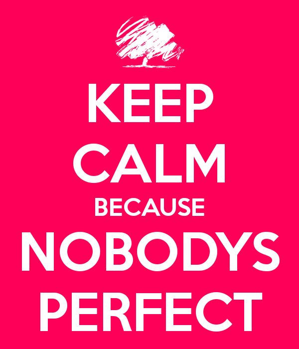 keep-calm-because-nobodys-perfect