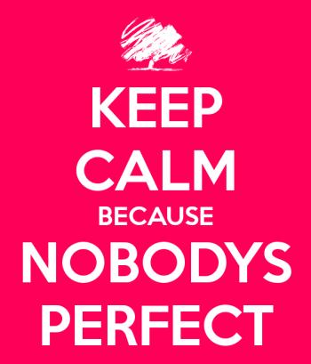 keep-calm-because-nobodys-perfect