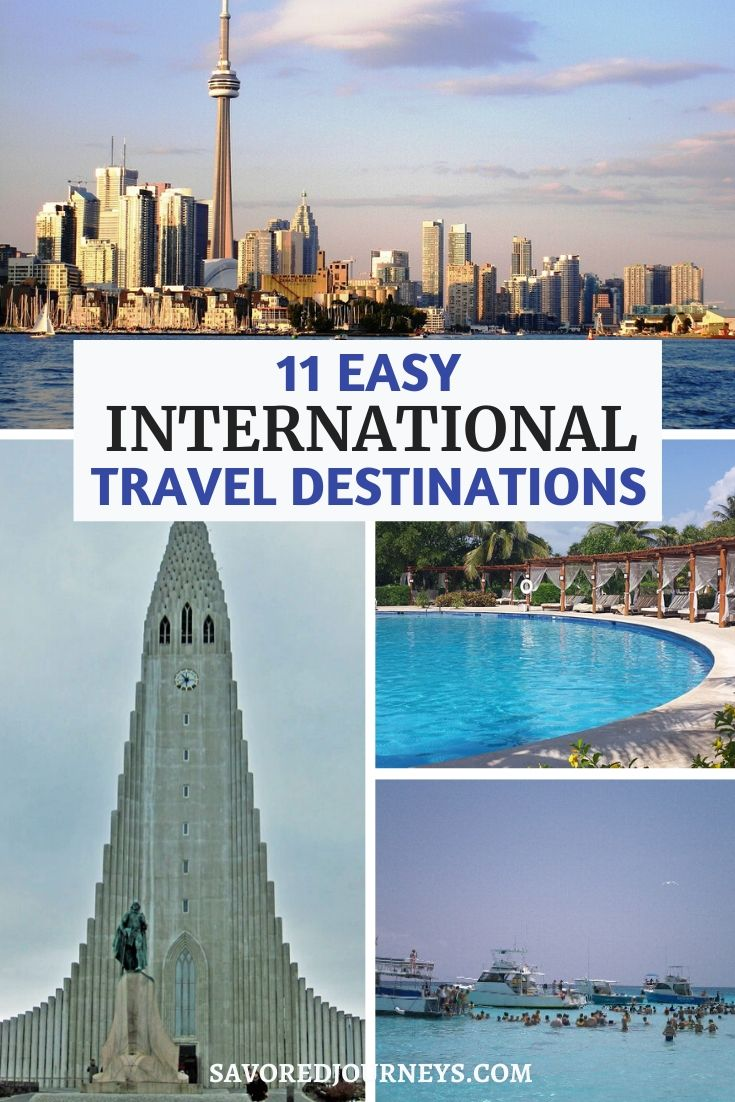 Easy International Travel Destinations For Your Next Vacation Savored Journeys
