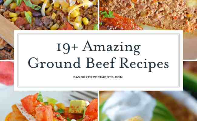 19 Amazing Ground Beef Recipes Best Ground Beef Recipes