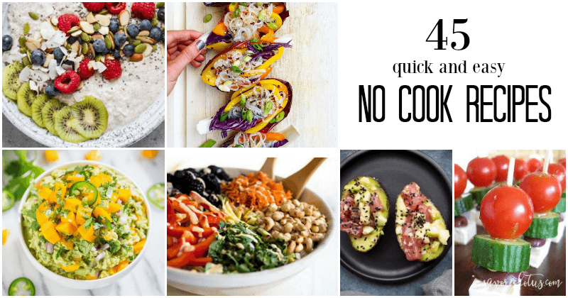 45 Quick and Easy No Cook Recipes - Savory Lotus
