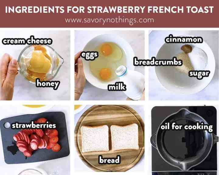 collage of photos with ingredients to make strawberry stuffed French toast