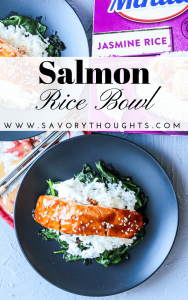 AD: Wholesome Salmon Rice Bowl Recipe. Simple Asian Flare salmon rice bowl that's easily made at home with Minute® Instant Jasmine Rice. Gluten-Free and extra healthy served on a bed of spinach. Perfect for easy dinner night. Salmon | Salmon Rice Bowl | Rice Bowl | Healthy | Dinner | Easy Dinner | Spinach | Spinach Rice | Savory Thoughts #salmon #salmonricebowl #ricebowl #healthy #dinner #easydinner #spinach #spinachrice
