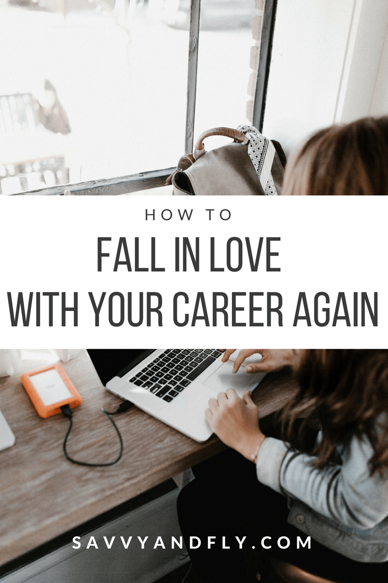 how to learn to love your job again