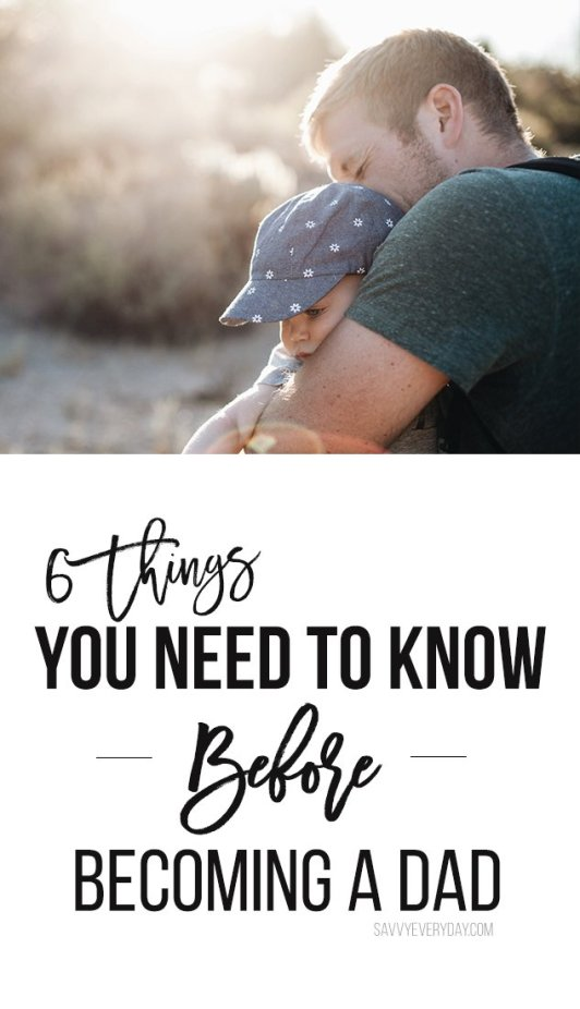 6 Things to Know before Becoming a Dad
