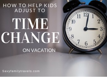 how to help kids adjust to time change on vacation