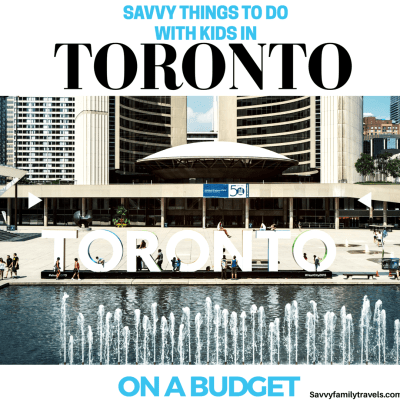 Savvy Things to do with Kids in Toronto on a Budget