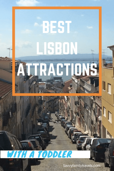 Best Lisbon Attractions with a Toddler
