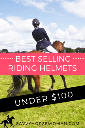 Best Horseback Riding Helmets Under $100 - Savvy Horsewoman