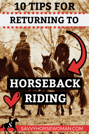 Get back in the saddle with these 10 Tips for Returning to Horseback Riding!