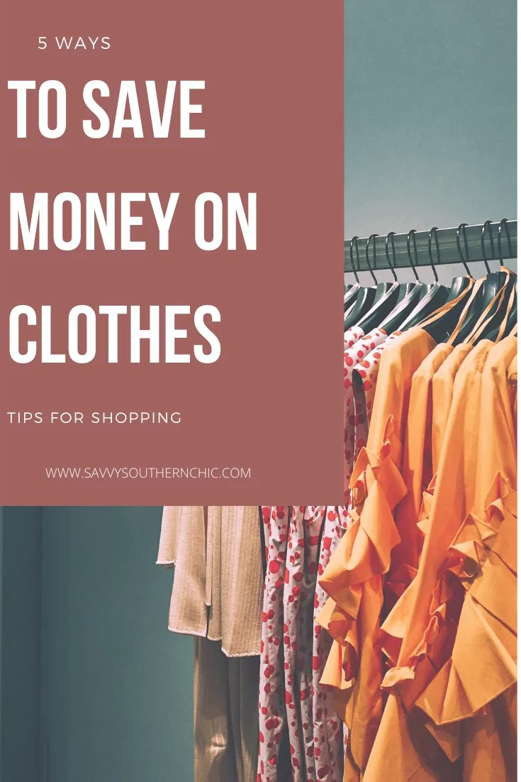 5 WAYS TO SAVE MONEY ON CLOTHES