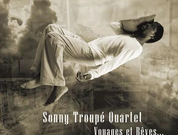 Voyages et rêves, Sonny Troupé quartet