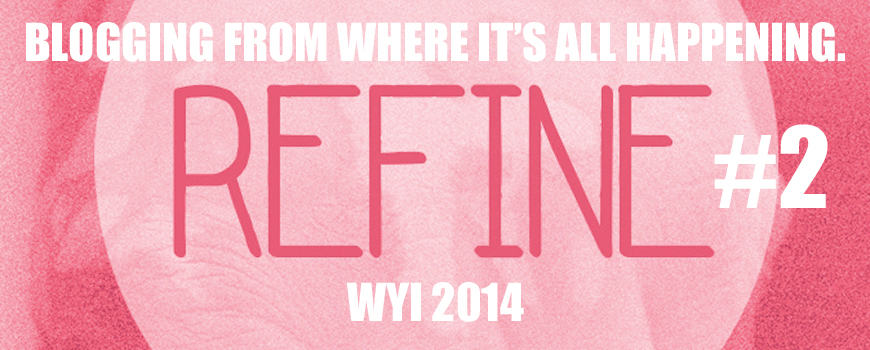 Refine – Blogging from where it's all happening 2