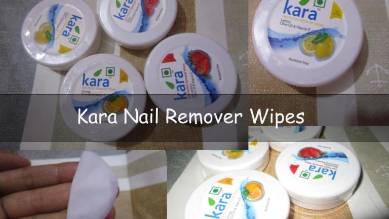 Kara Nail Remover Wipes Review – Let's Play with Your Nails